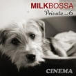 Various Artists MILK BOSSA Private vol.6 - Cinema