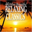 Various Artists 40 Most Beautiful Relaxing Classics