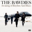 THE BAWDIES Awaking Of Rhythm And Blues