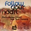 Kevin Hedge [blaze] Follow Your Heart (feat. Rick Galactik (DJN Project) [Heart Mix]