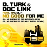 D. Turk & Doc Link No Good For Me (feat. Angel-A) [Guy Robin Remix]