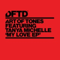Art Of Tones My Love (feat. Tanya Michelle) [Miami Stripped Mix]