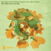 Ron Hall & The Muthafunkaz The Way You Love Me (feat. Marc Evans)