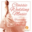 Ultimate Wedding Ensemble Classic Wedding Music - Traditional Favorites Of The Bride