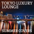 TICA TOKYO LUXURY LOUNGE SUMMER COVERS