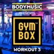 Bodymusic Presents Gymbox - Workout 3 Bodymusic Presents Gymbox - Workout 3