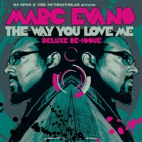 Marc Evans The Way U Love Me