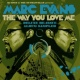 Marc Evans The Way You Love Me - Deluxe Re-Issue Album Sampler