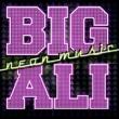BIG ALI Neon Music (Radio Edit)