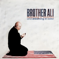 Brother Ali Mourning In America And Dreaming In Color [Deluxe Version]