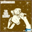 Yellowman To the Bump