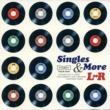 L⇔R SINGLES & MORE
