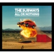 The Subways All Or Nothing (Standard)