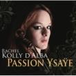 Rachel Kolly d'Alba Passion Ysaye