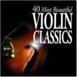 Various Artists 40 Most Beautiful Violin Classics