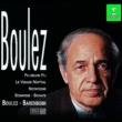 Pierre Boulez Boulez : Orchestral & Chamber Works