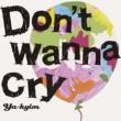YA-KYIM Don't wanna cry
