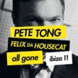 Boys Noize Pete Tong & Felix Da Housecat - All Gone Ibiza 11