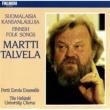 Martti Talvela Suomalaisia kansanlauluja [Finnish Folk Songs]