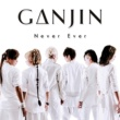 GANJIN Never Ever