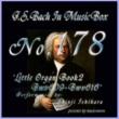 石原眞治 バッハ・イン・オルゴール178 /オルガン小曲集2 BWV609-BWV616