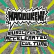 Hadouken! Music For An Accelerated Culture (Bonus Tracks Version)