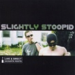 Slightly Stoopid Live & Direct Acoustic Roots