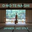 Various Artists おもてなし -Japanese Jazz Style-