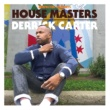 Derrick Carter Defected Presents House Masters - Derrick Carter