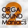 Various Artists ORGASOUND Maniacs vol 2