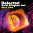 Various Artists Defected Battle Weapons 2011 Ibiza Bliss