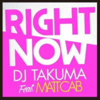 DJ TAKUMA Right Now (feat. Matt Cab)  [Summer Sunset Remix]