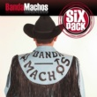 Banda Machos (W) Six Pack: Banda Machos - EP