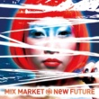 MIX MARKET NeW FUTURE