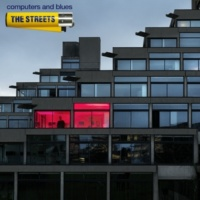 The Streets Computers and Blues