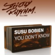 SuSu Bobien You Don't Know (MuthaFunkaz Tribute Mix)