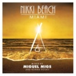 Omar Nikki Beach Miami mixed by Miguel Migs & Roman Rosati
