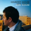 Josh Rouse Country Mouse, City House