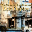 Various Artists The Country Blues Roots Of ERIC CLAPTON