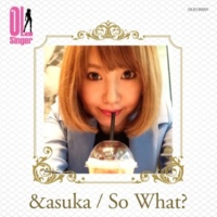 &asuka So What?(OL Singer)