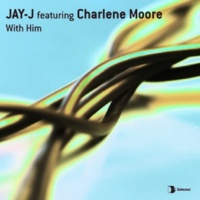 Jay-J With Him (feat. Charlene Moore)