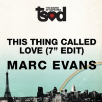 "Marc Evans This Thing Called Love 7"" Edit"