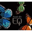 EQ Butterfly Effect