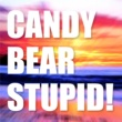 CANDY BEAR STUPID! sunset and you