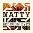 Natty Bedroom Eyes [Prince Fatty Remix]