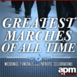 Various Artists Greatest Marches Of All Time - Weddings, Funerals and Patriotic Celebrations