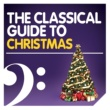 Experience The Classical Guide to Christmas