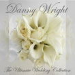 Danny Wright The Ultimate Wedding Collection