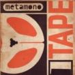Metamono TAPE