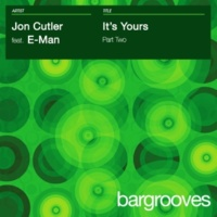 Jon Cutler It's Yours (feat. E-Man) [Dara Band's Organic Mix]